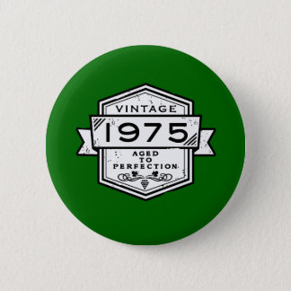1975 Aged To Perfection Button