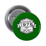 1975 envejecido a la perfección pin