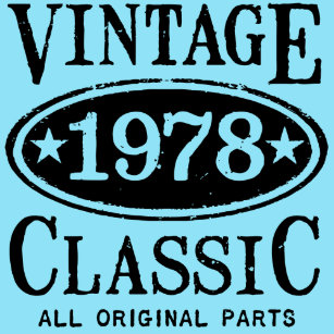 0ba0e6700c0 1978 Vintage Classic. All original parts birthday T-Shirt