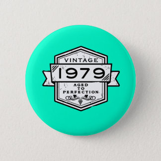 1979 Aged To Perfection Pinback Button