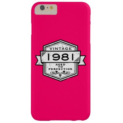 1981 Aged To Perfection Barely There iPhone 6 Plus Case