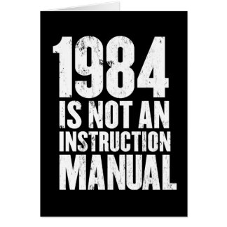 1984 is Not an Instruction Manual Greeting Card