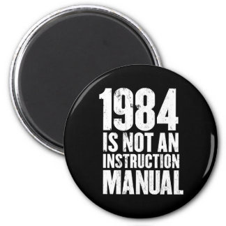 1984 is Not an Instruction Manual Magnet