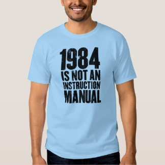 1984 is not an instruction manual t shirt
