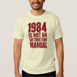1984 is not an instruction manual tshirts