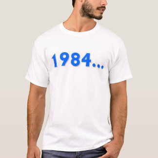 1984...never forget T-Shirt
