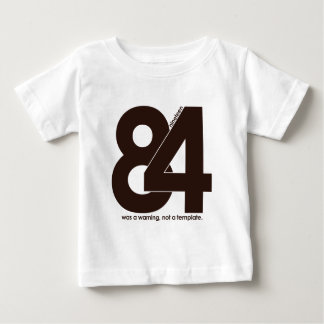 1984 Nineteen Eighty Four Baby T-Shirt