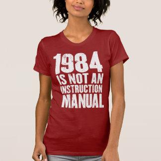 1984 no es un manual de la instrucción camiseta