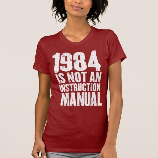 1984 no es un manual de la instrucción remera
