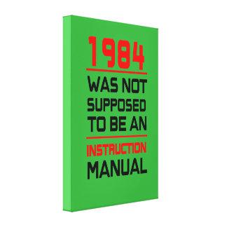 1984 no fue supuesto para ser un manual de la impresión en lienzo