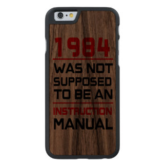1984 was not supposed to be an Instruction Manual Carved Walnut iPhone 6 Slim Case