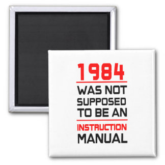 1984 was not supposed to be an Instruction Manual Fridge Magnets