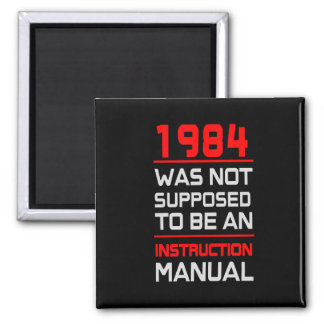 1984 was not supposed to be an Instruction Manual Fridge Magnet