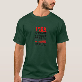 1984 was not supposed to be an Instruction Manual T-Shirt