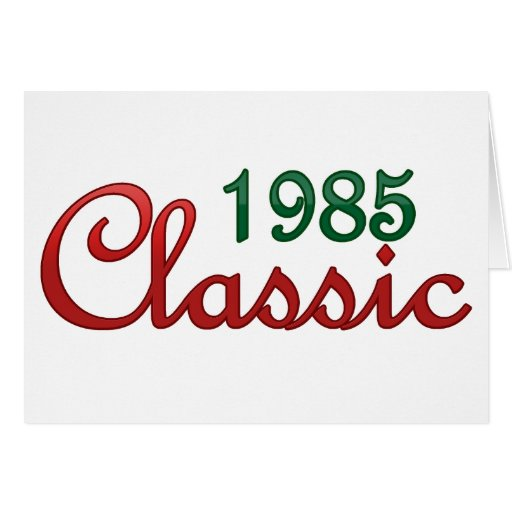 1985 Classic Greeting Card