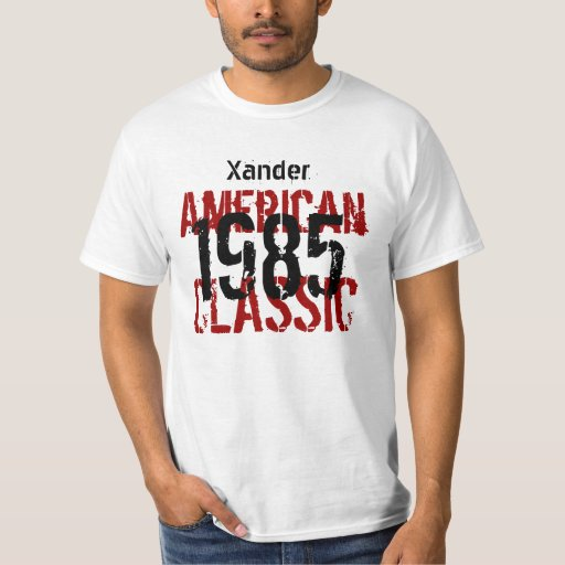1985 or Any Year American Classic Birthday Gift T-shirt