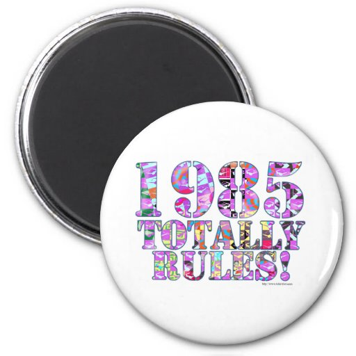 1985 Totally Rules 2 Inch Round Magnet