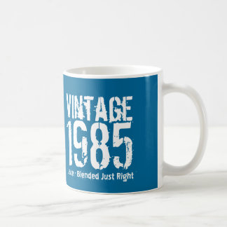 1985 Vintage Year or Any Birthday Right Blend M1Z Coffee Mug