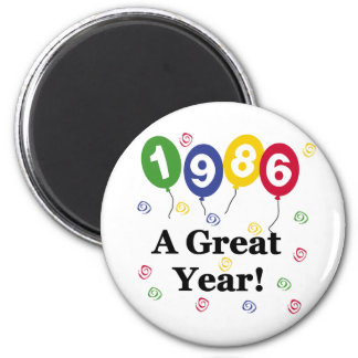 1986 A Great Year Birthday 2 Inch Round Magnet