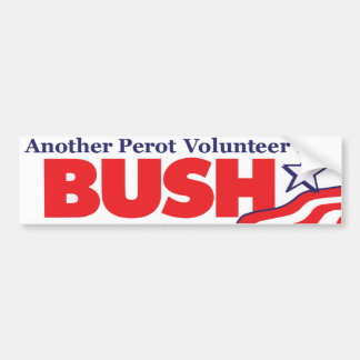 1992 Another Perot Volunteer for Bush Sticker Car Bumper Sticker