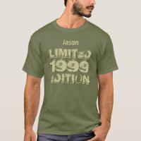 1999 Ltd Ed 16th Birthday or Any Year Fatigue W16F T-Shirt