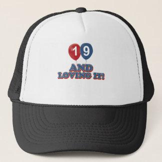19 and loving it trucker hat