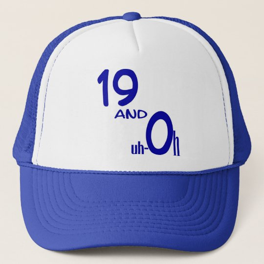 19 and uh-oh Cap