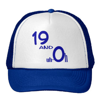19 and uh-oh Cap Trucker Hat