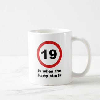 19 is when the Party Starts Coffee Mug