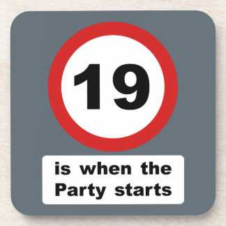 19 is when the Party Starts Drink Coaster