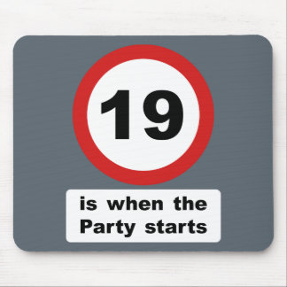 19 is when the Party Starts Mouse Pad