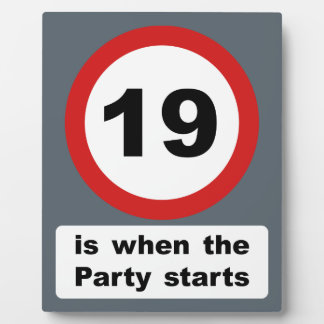 19 is when the Party Starts Plaque
