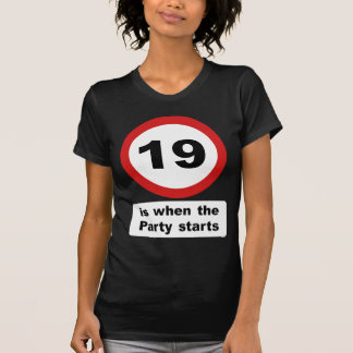 19 is when the Party Starts T-Shirt