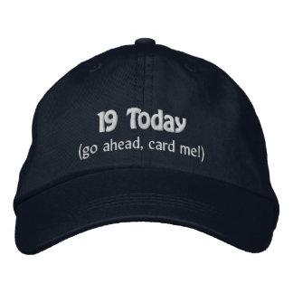 19 Today-Humor/Customizable Embroidered Baseball Cap