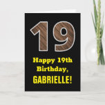 "[ Thumbnail: 19th Birthday: Name, Faux Wood Grain Pattern ""19"" Card ]"