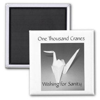 """1,000 Cranes - """"Wishing For Sanity"""" 2 Inch Square Magnet"""