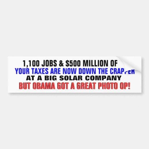 1,100 JOBS, $500 BILLION IN TAXES DOWN THE CRAPPER BUMPER STICKER