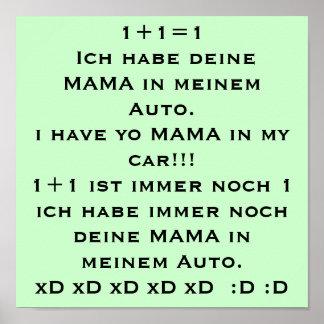 1+1 1 Ich habe deine MAMA in meinem Auto i hav Plakatdruck