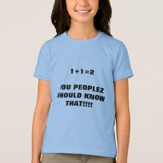 1 + 1 = 2 T-Shirt