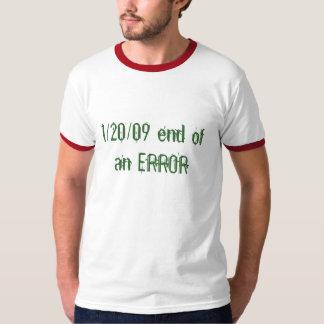 1/20/09 end of an ERROR T-shirt