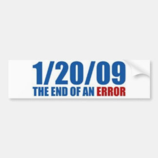 1/20/09  The End of An Error Bumper Stickers