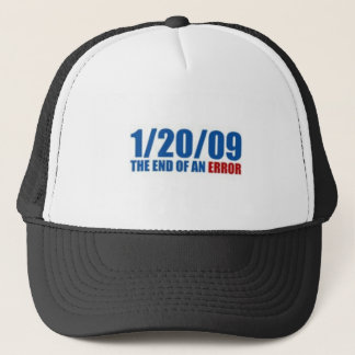 1/20/09  The End of An Error Trucker Hat