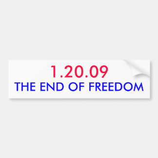1.20.09, THE END OF FREEDOM CAR BUMPER STICKER