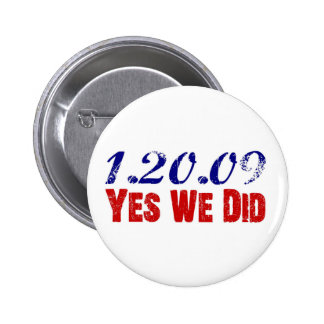 1.20.09 Yes We Did Obama 44th President Pinback Button
