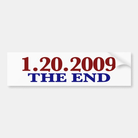 1-20-2009 The End Bumper Sticker
