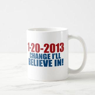 1-20-2013 Change Believe Coffee Mug