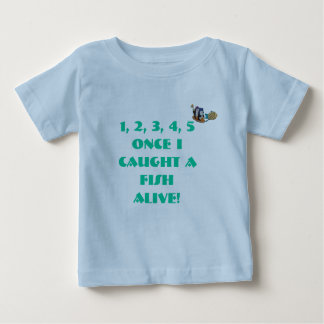 1, 2, 3, 4, 5 Once I Caught A Fish Alive! Infant T-shirt