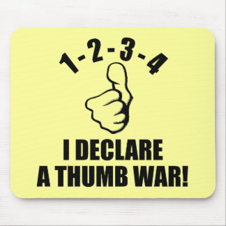 1-2-3-4 I Declare A Thumb War B-W Mouse Pad