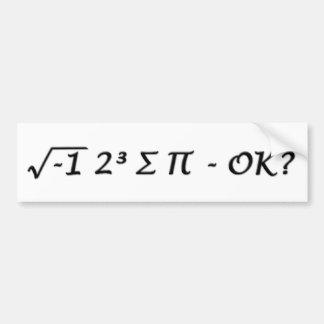 √-1 2³ ∑ ∏ - I Ate Some Pie Okay? Car Bumper Sticker