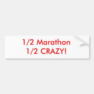 1/2 Marathon 1/2 Crazy! Car Bumper Sticker